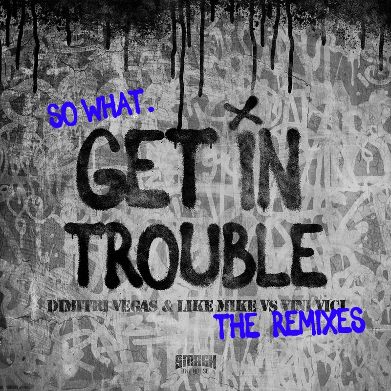 Get in Trouble (So What) (The Extended Remixes)