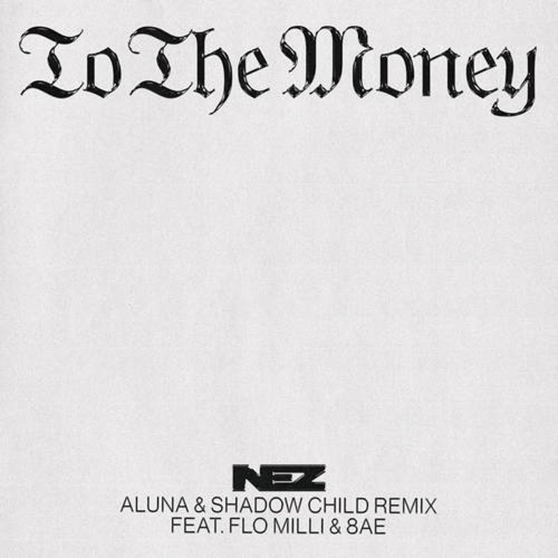 To The Money (feat. Flo Milli & 8AE) (Aluna & Shadow Child Extended Remix)