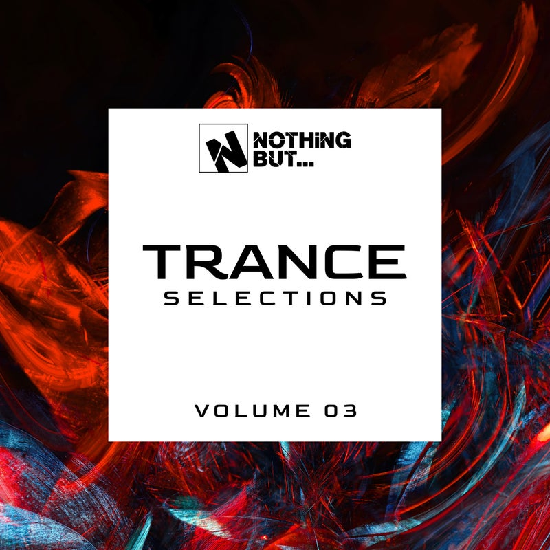 Nothing But... Trance Selections, Vol. 03