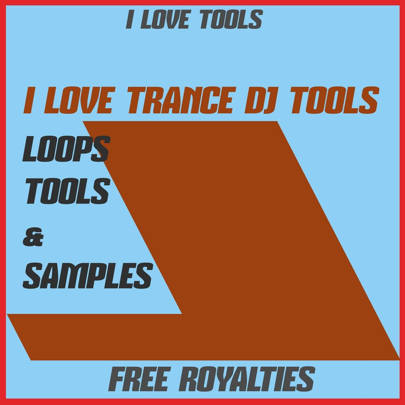I LOVE TRANCE DJ TOOLS