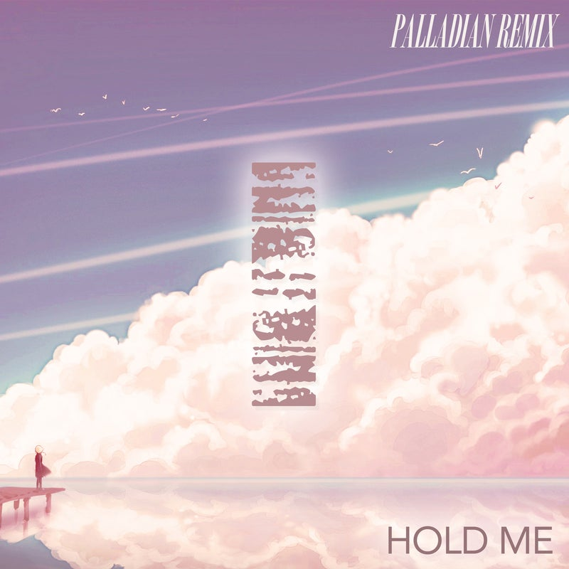 Hold Me (PALLADIAN Remix)