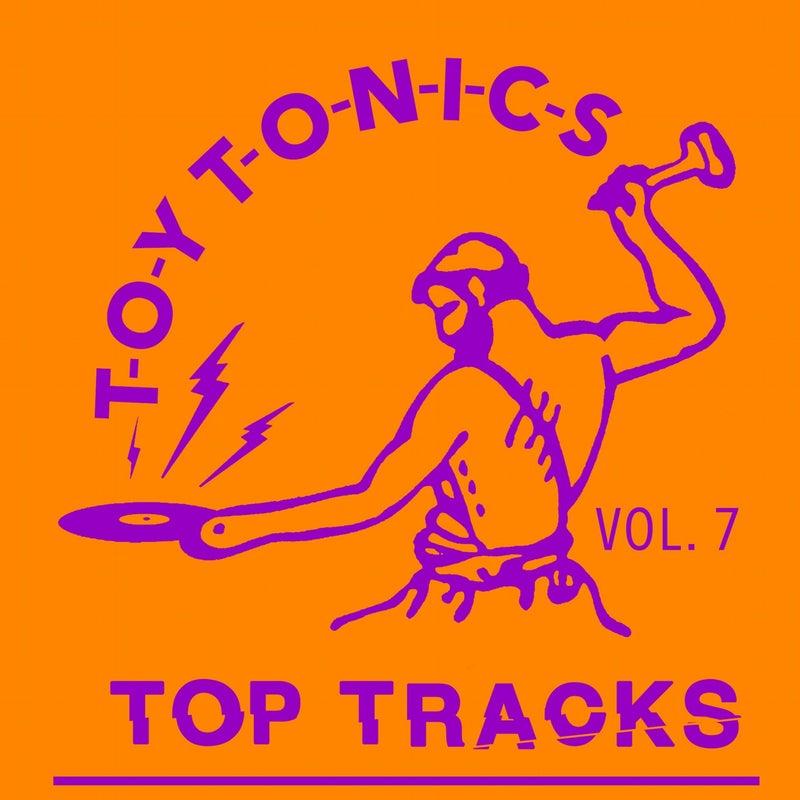 Toy Tonics Top Tracks Vol. 7