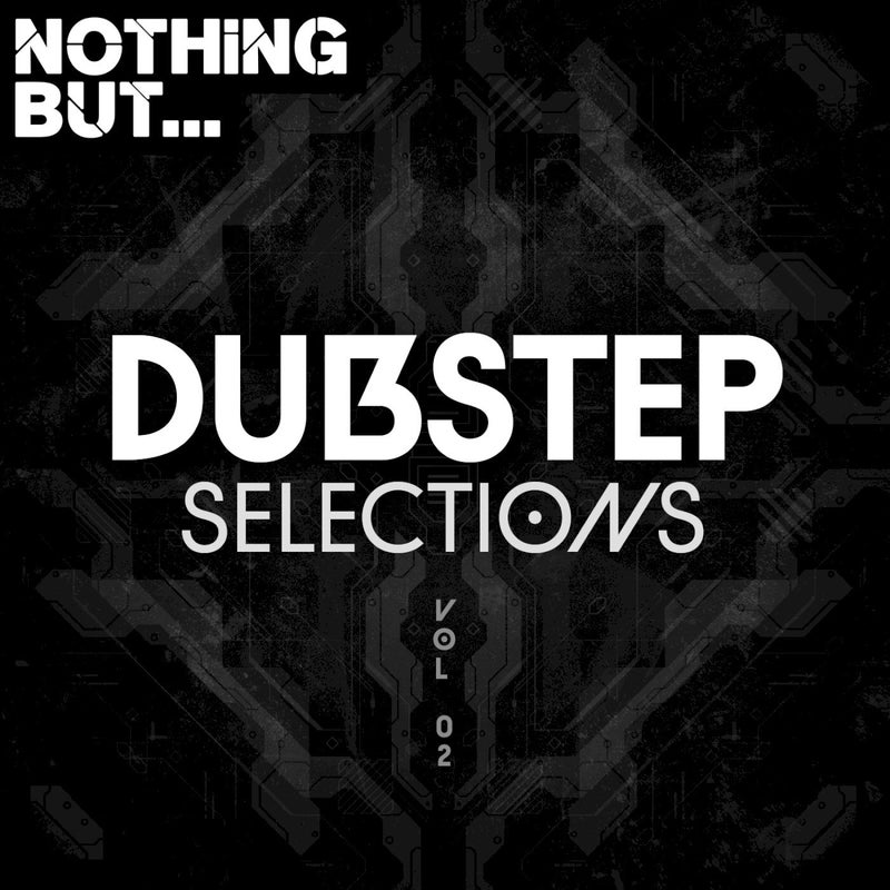 Nothing But... Dubstep Selections, Vol. 02