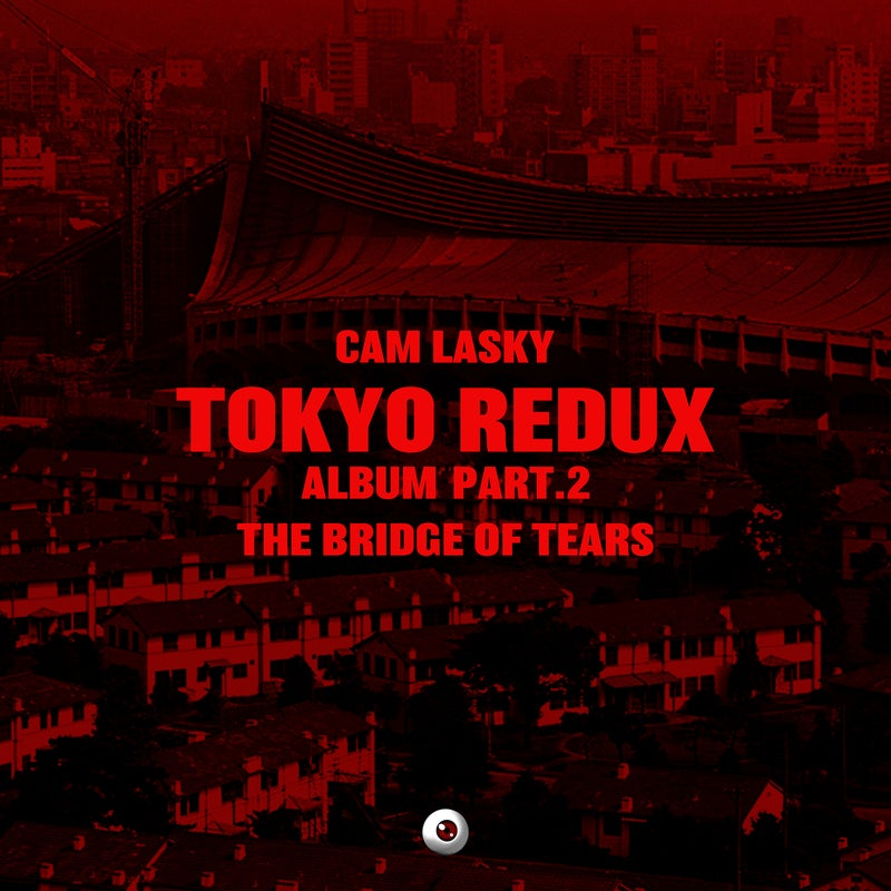 Tokoyo Redux Album, Pt. 2 The Bridge of Tears
