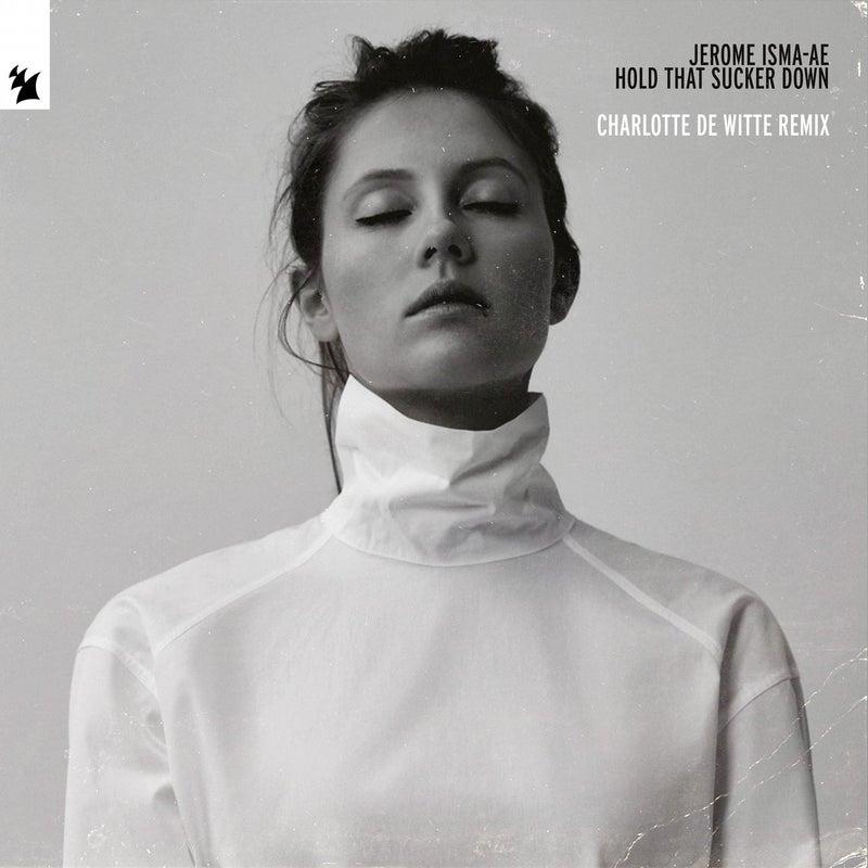 Hold That Sucker Down - Charlotte de Witte Remix