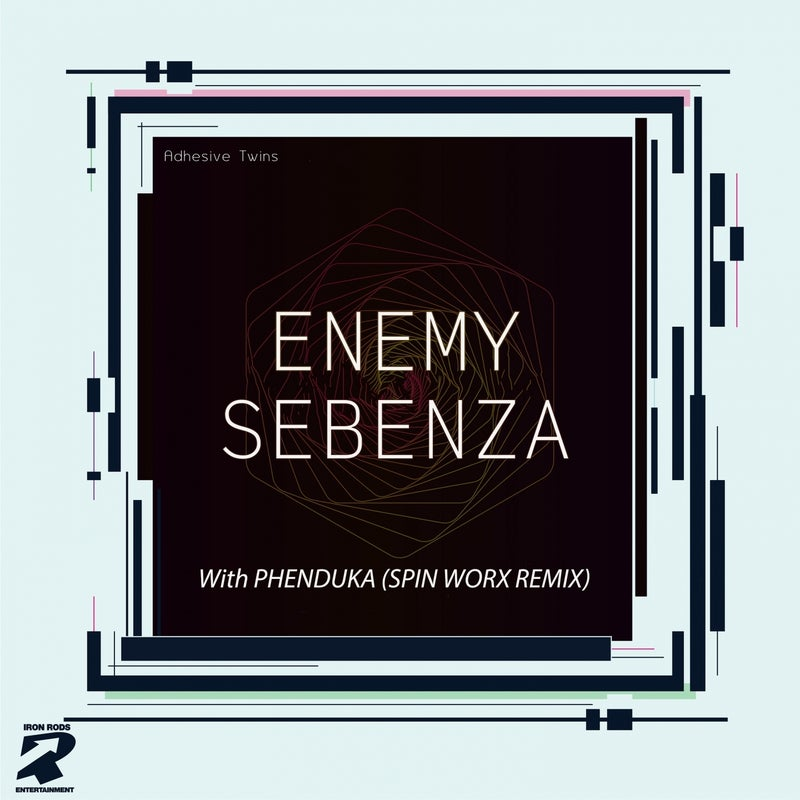 Enemy / Sebenza (With Phenduka Spin Worx Remix)