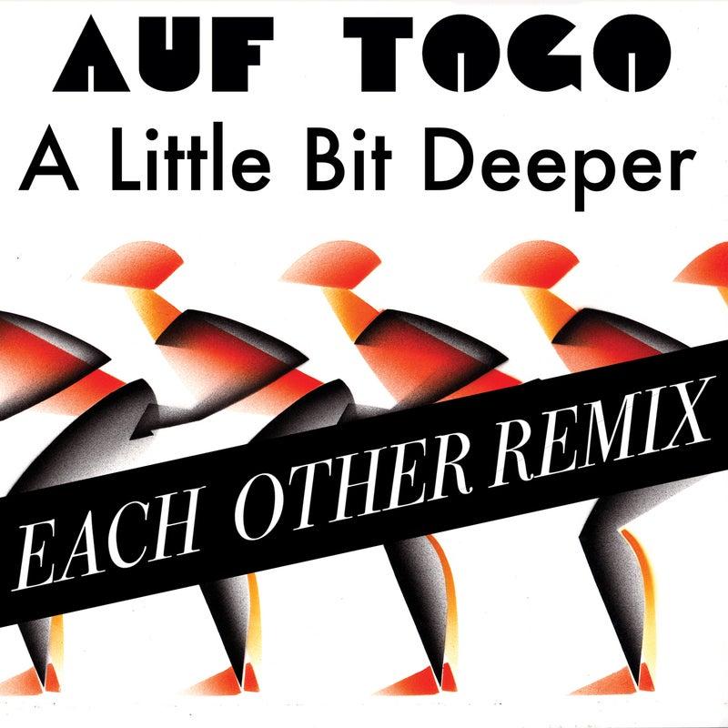 A Little Bit Deeper - Each Other Remix