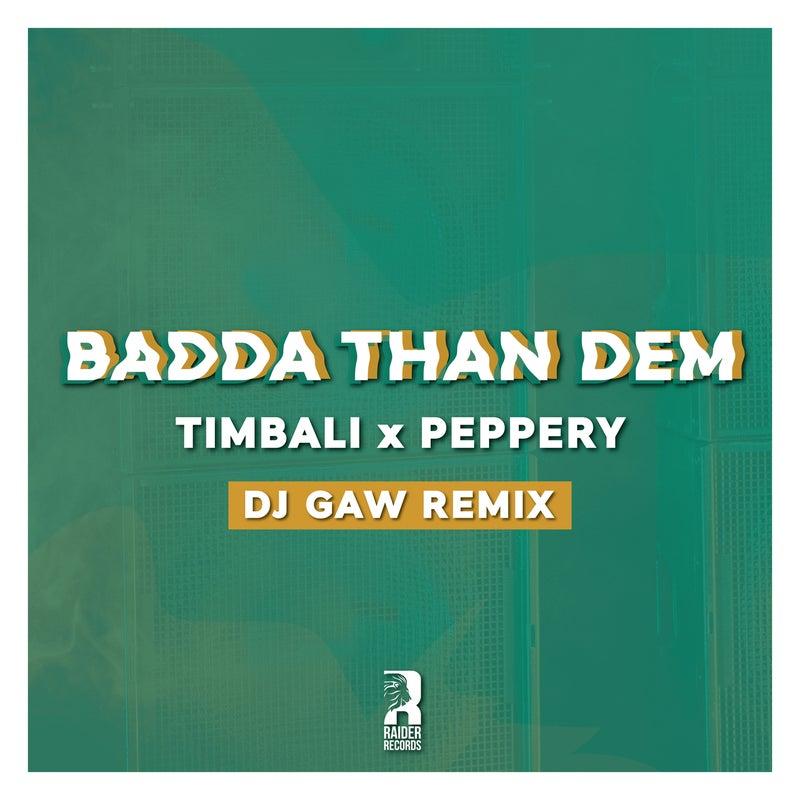 Badda Than Dem (DJ Gaw Remix)