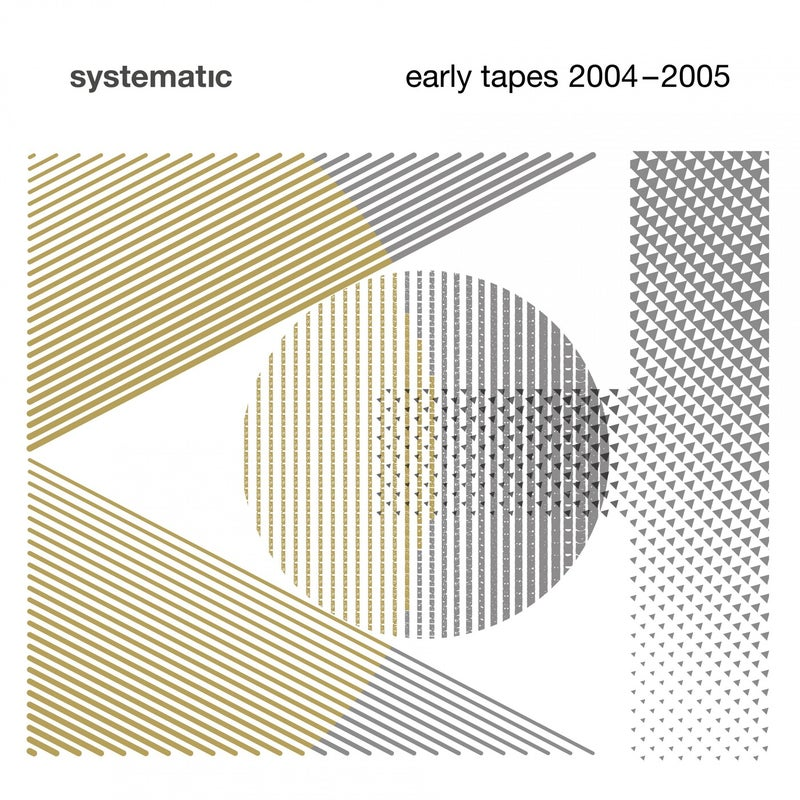 Systematic - Early Tapes 2004-2005