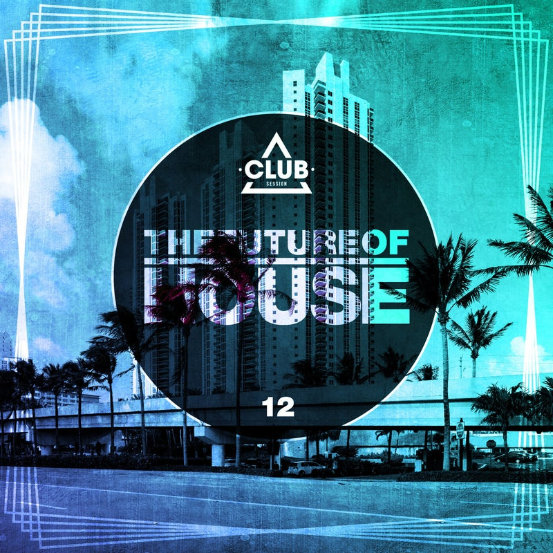 The Future Of House Vol. 12