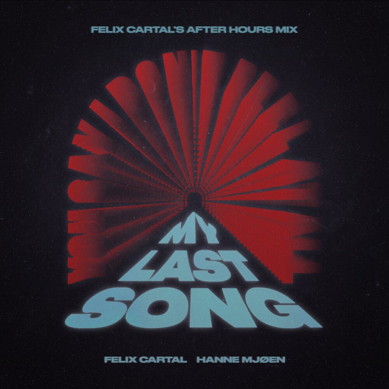 My Last Song (Felix Cartal's After Hours Extended Mix)
