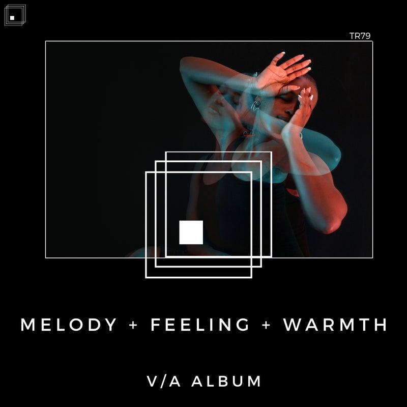Melody + Feeling + Warmth