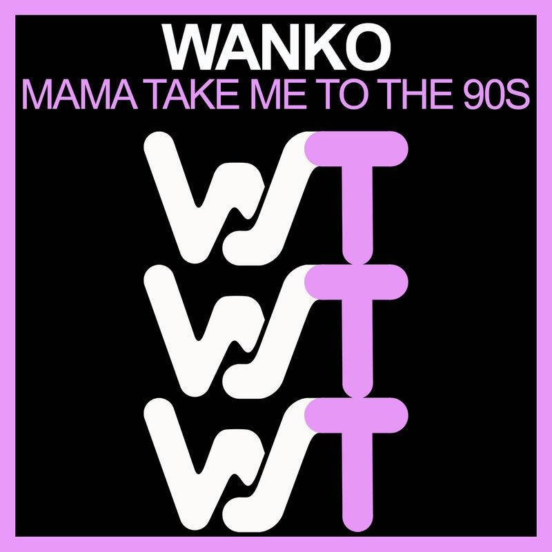 Mama Take Me To The 90s