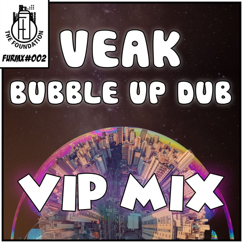 Bubble Up Dub VIP