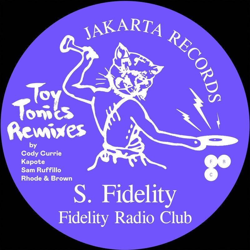 Fidelity Radio Club (Toy Tonics Remixes)