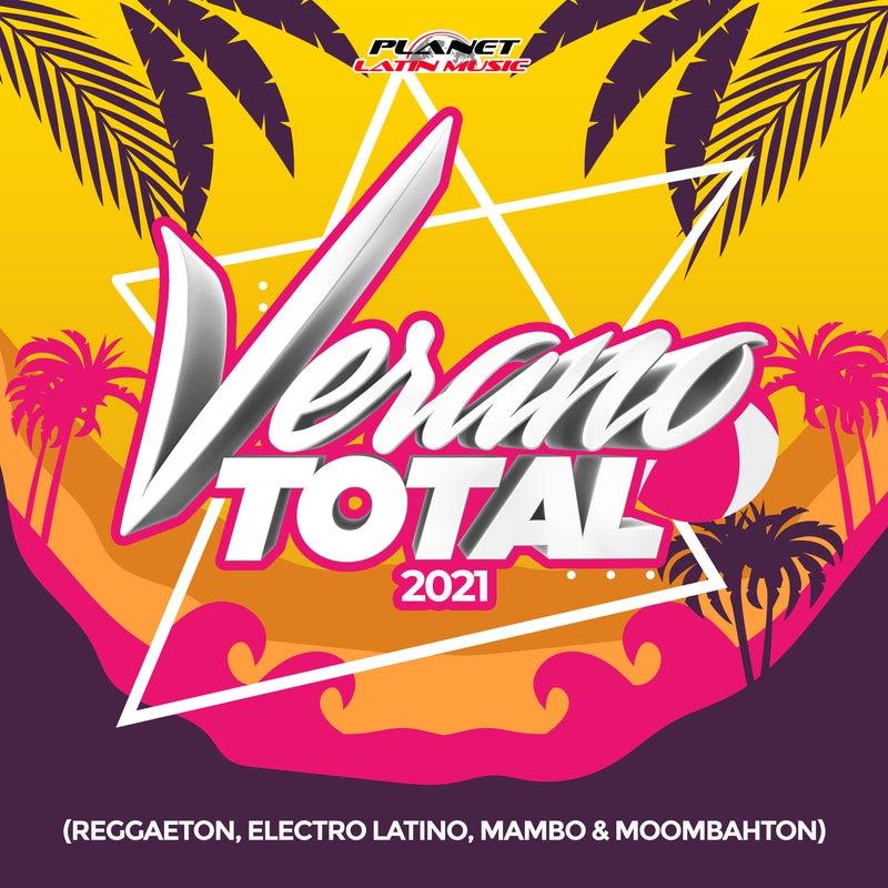 Verano Total 2021 (Reggaeton, Electro Latino, Mambo & Moombahton)