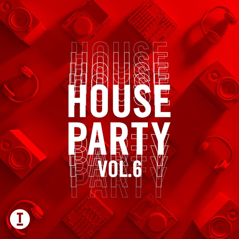 Toolroom House Party Vol. 6