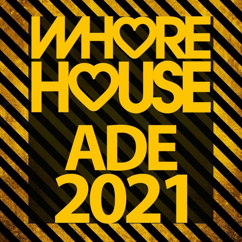 Whore House ADE 2021