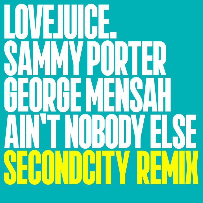 Ain't Nobody Else (Secondcity Remix Extended Mix )