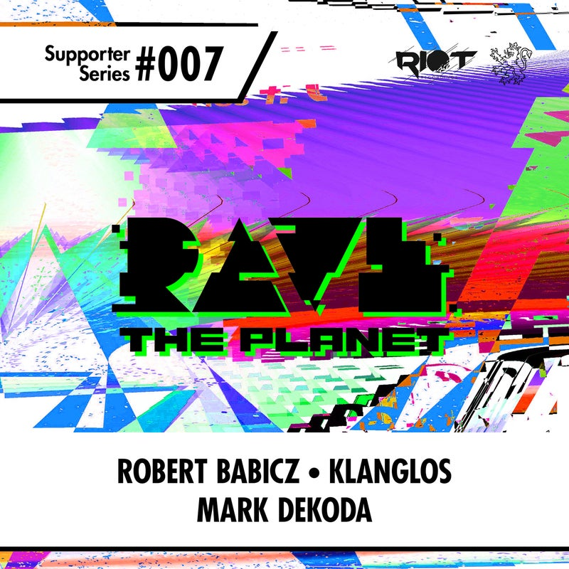 Rave the Planet: Supporter Series, Vol. 007