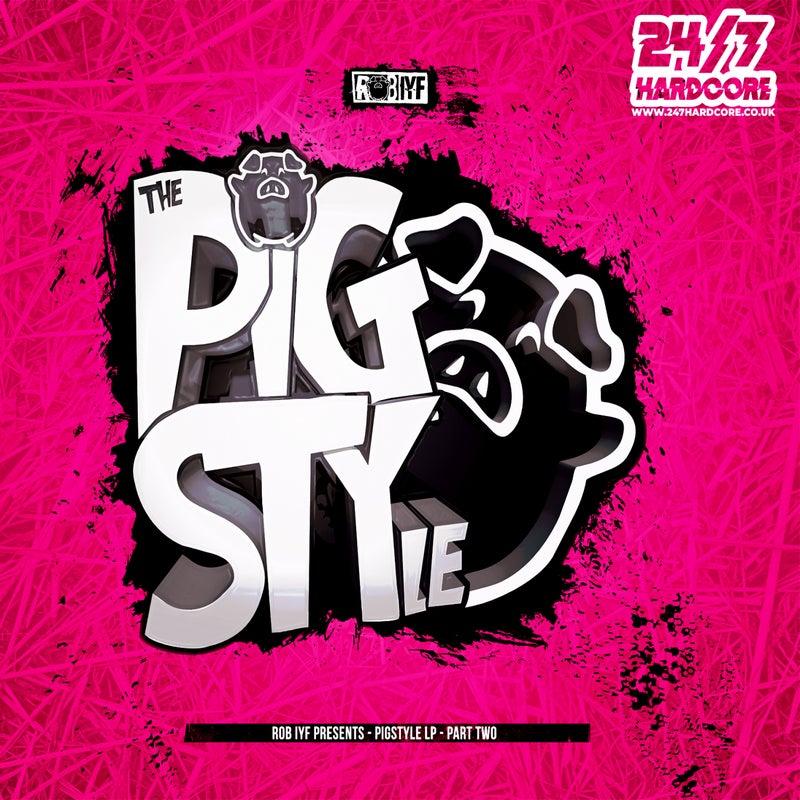 PigSTYle LP - Part Two