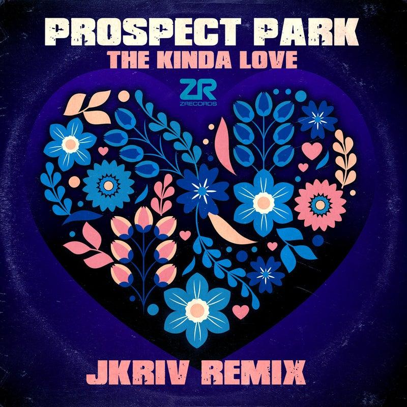 Prospect Park - The Kinda Love (JKriv Remixes)
