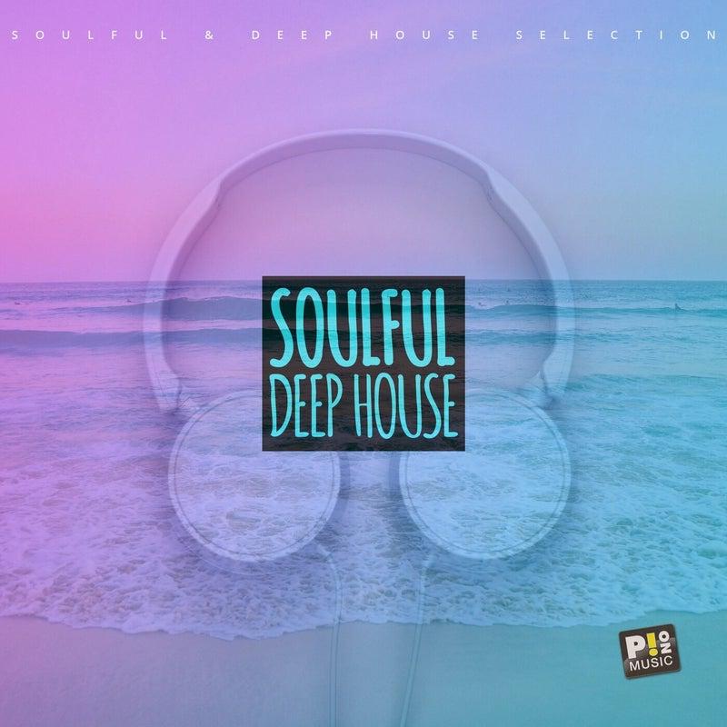 Soulful & Deep House (Selection 006)