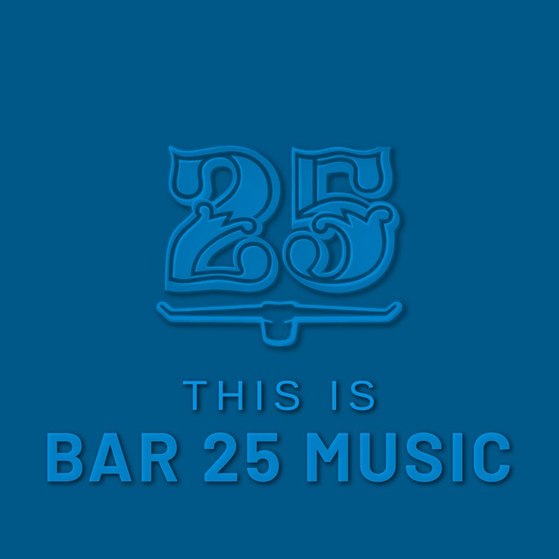 This is Bar 25 Music