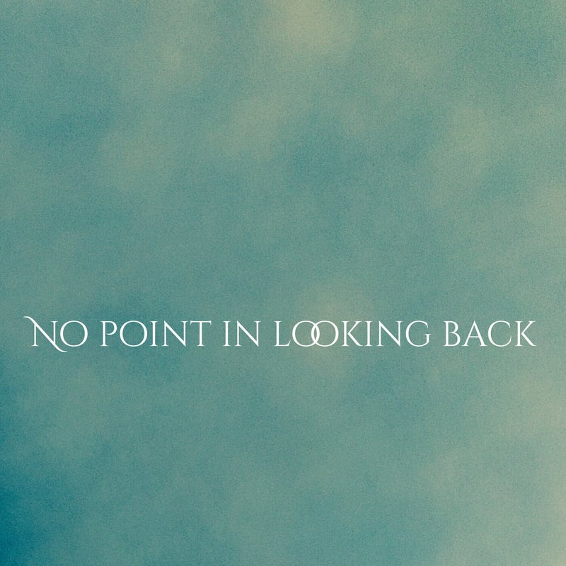 No point in looking back
