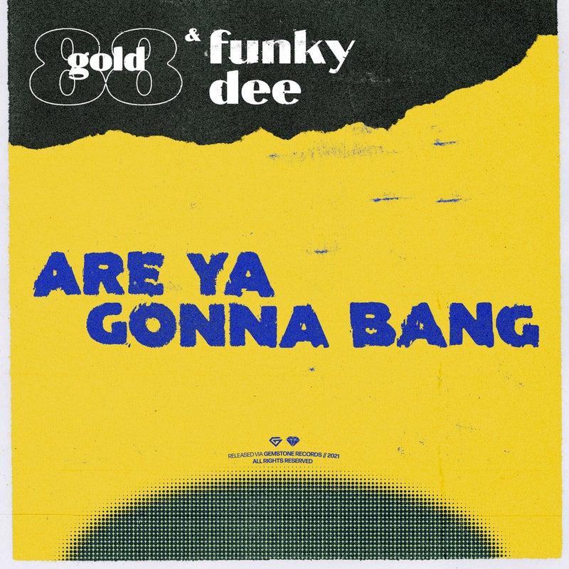 Are Ya Gonna Bang