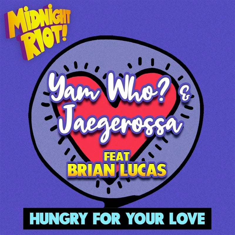 Hungry for Your Love (feat. Brian Lucas)