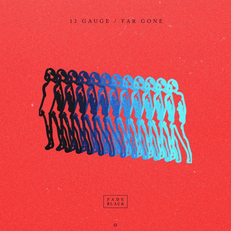 12 Gauge / Far Gone