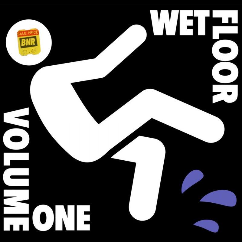 Wet Floor, Vol. One