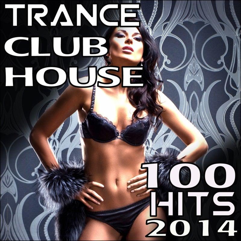 Trance Club House 100 Top Hits 2014