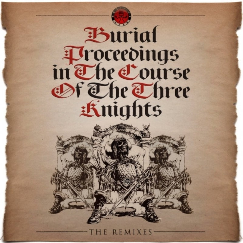 Burial Proceedings in the Coarse of Three Knights (Remixes)