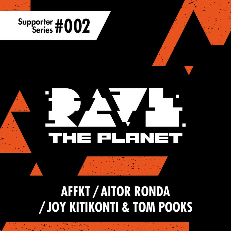 Rave the Planet: Supporter Series, Vol. 002