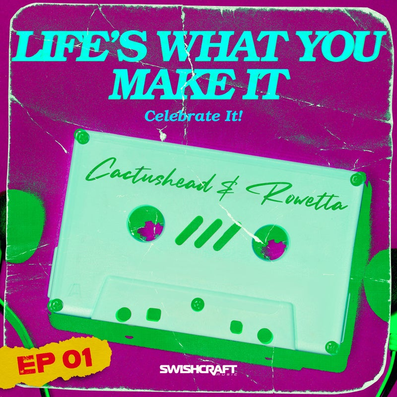 Life's What You Make It (Celebrate It) (Remix EP 1)