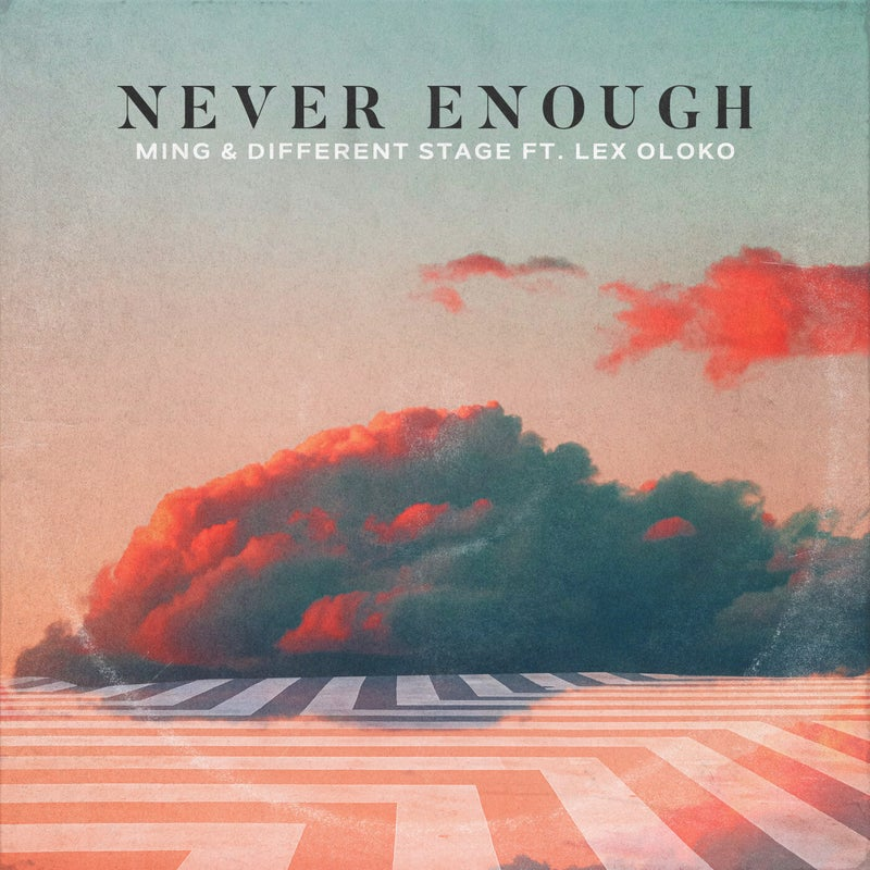 Never Enough (feat. Lex Oloko)