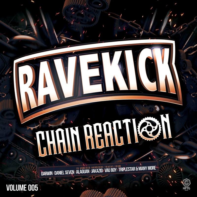 Ravekick 005 - Chain Reaction