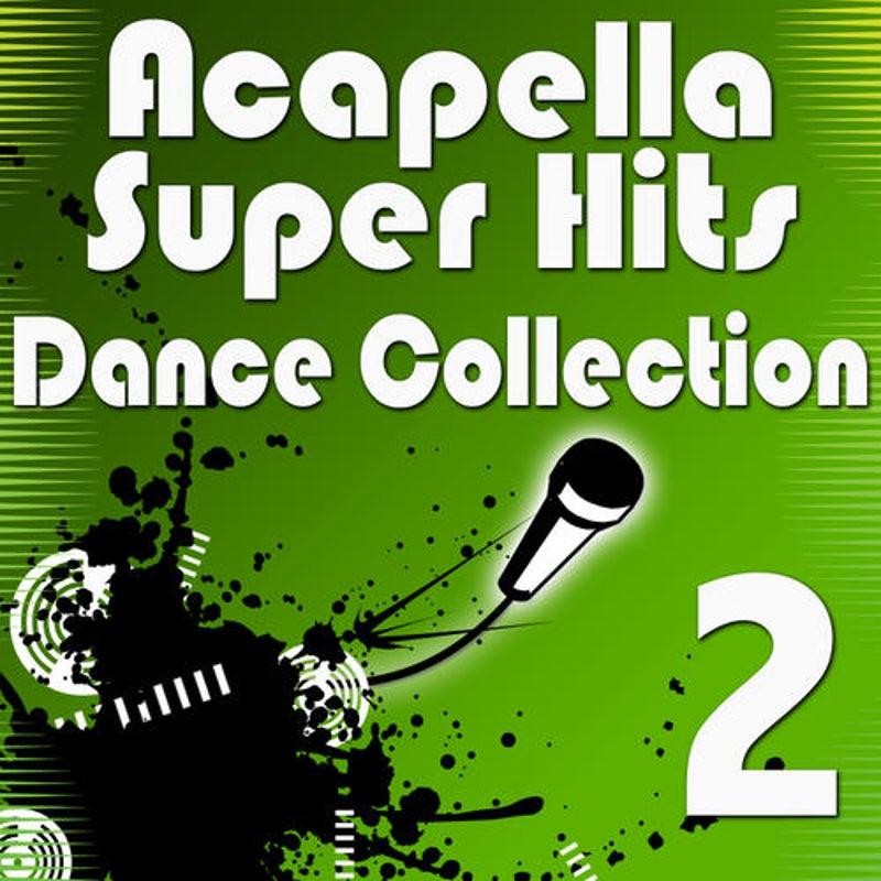 Acapella Super Hits - Dance Collection 2