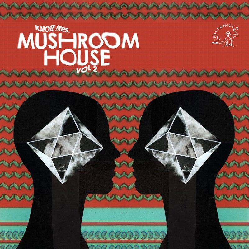Kapote pres Mushroom House Vol. 2