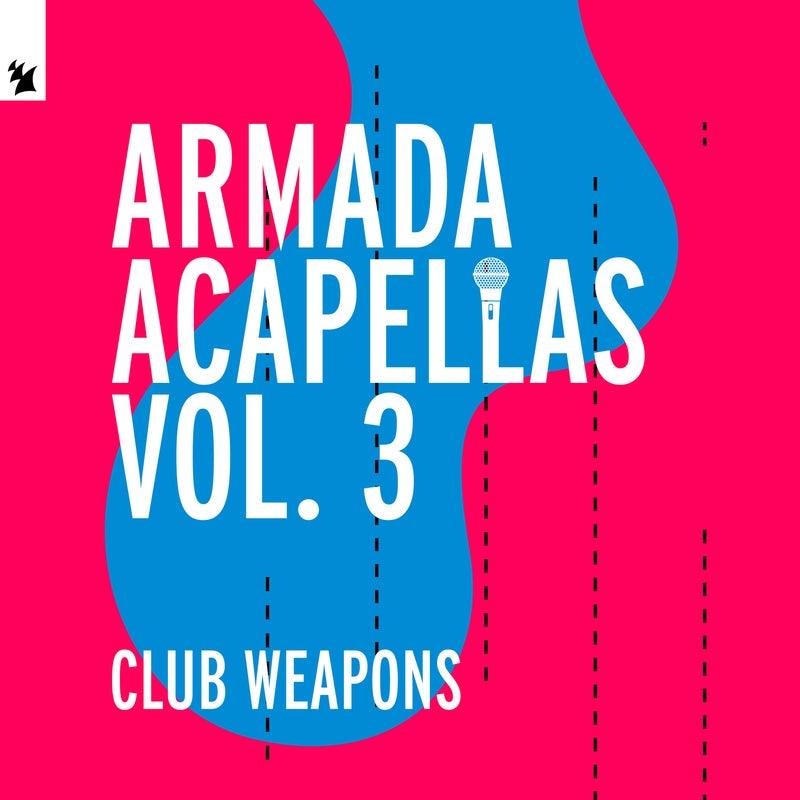 Armada Acapellas, Vol. 3 - Club Weapons