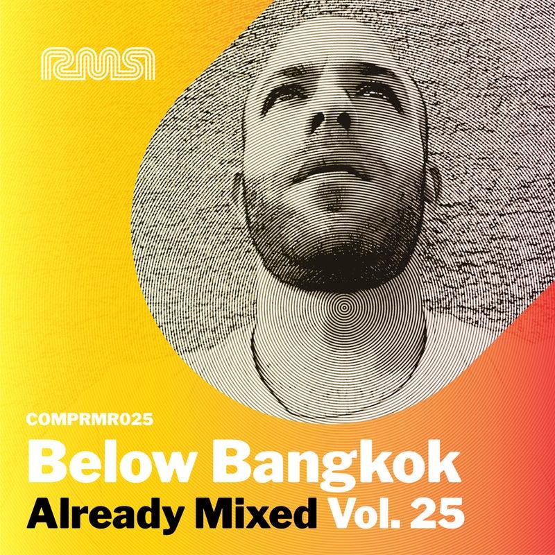 Already Mixed Vol.25 (Compiled & Mixed By Below Bangkok)