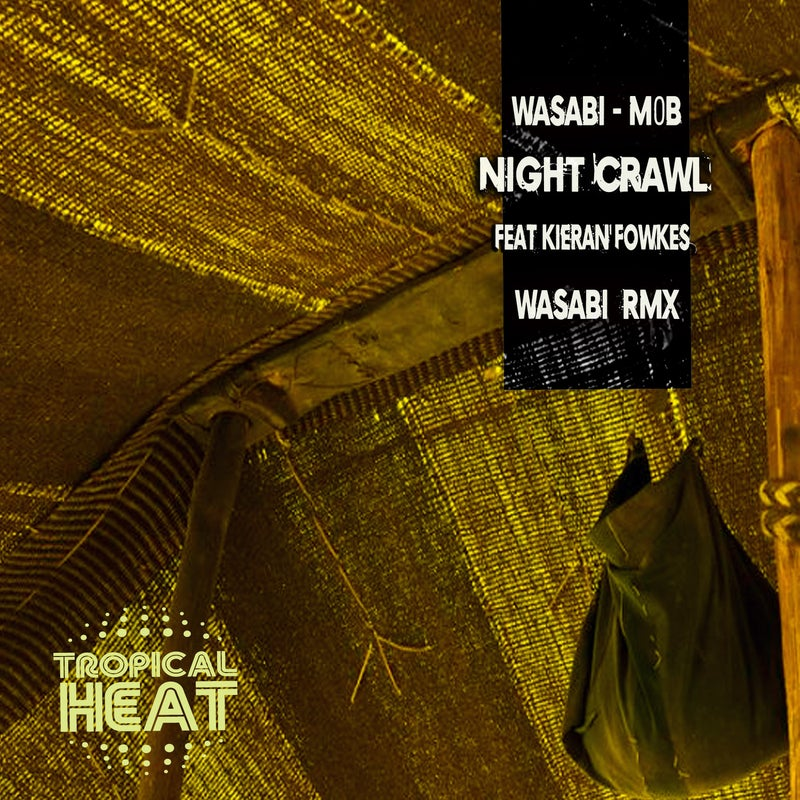 Night Crawl feat Kieran Fowkes( Wasabi Afro Rmx)