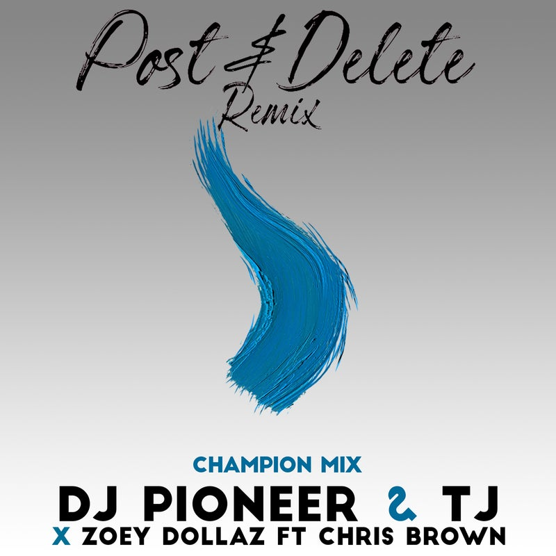 Post & Delete Remix - Champion Mix