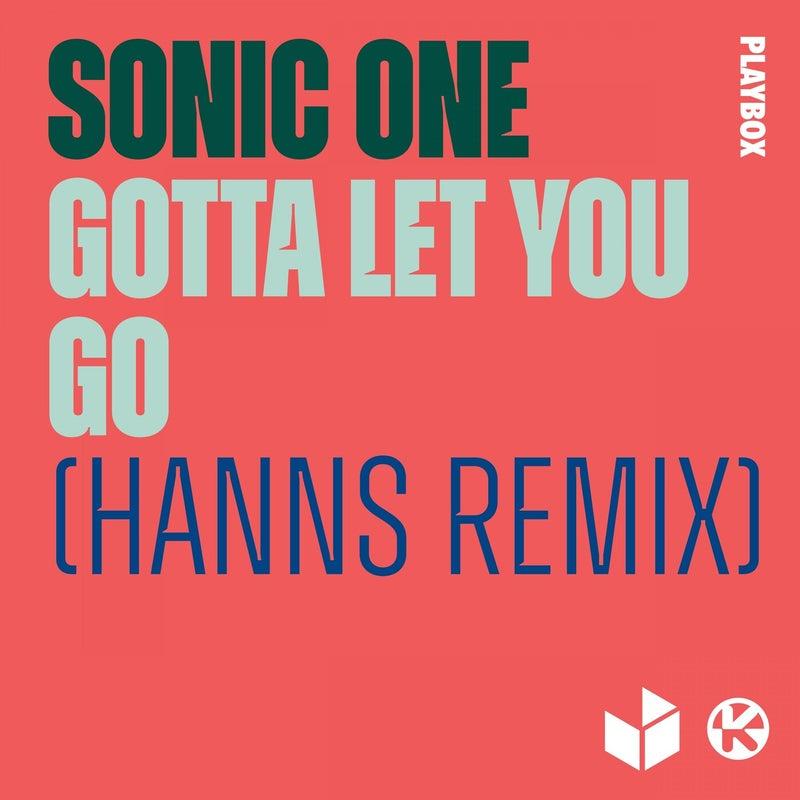 Gotta Let You Go (Hanns Remix)