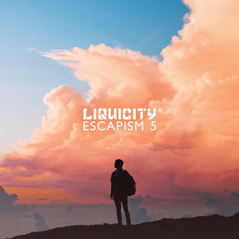 Liquicity Escapism 5