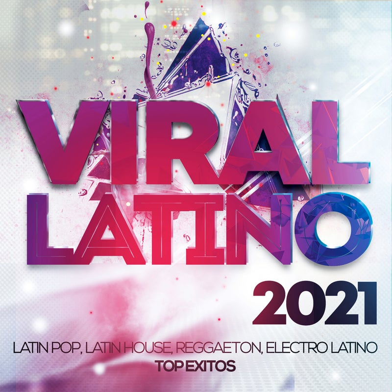 Viral Latino 2021 - Latin Pop, Latin House, Reggaeton, Electro Latino Top Exitos.