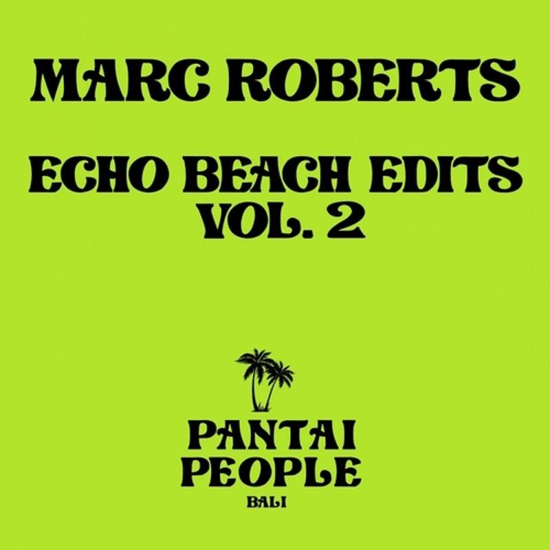 Echo Beach Edits, Vol. 2