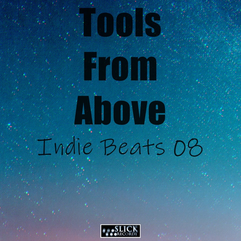Tools From Above - Indie Beats 8